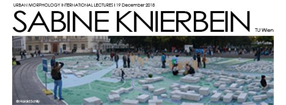 Urban Morphology International lecutres: SABINE KNIERBEIN