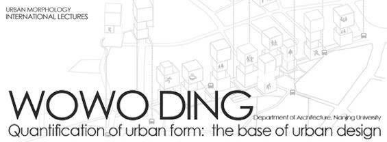Urban Morphology International lecutres: WOWO DING