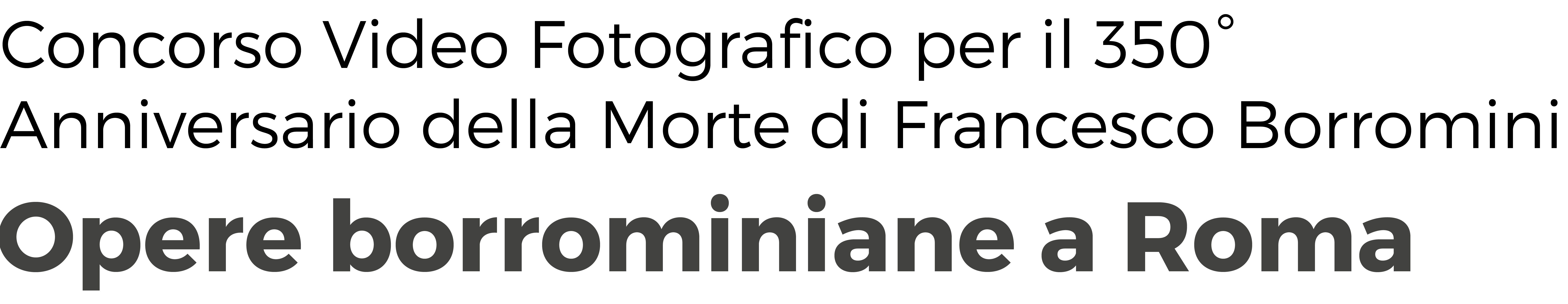 Concorso Video Fotografico per il 350° Anniversario della Morte di Francesco Borromini